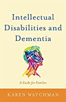 Intellectual Disabilities and Dementia