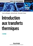 Introduction aux transferts thermiques - 3e éd. - Cours et exercices corrigés - Cours et exercices corrigés