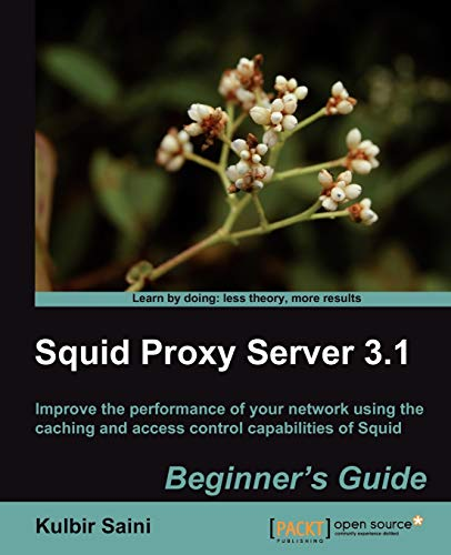 Squid Proxy Server 3.1: Beginner's Guide (English Edition)