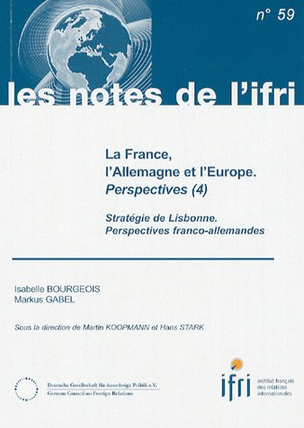 LA FRANCE, L'ALLEMAGNE ET L'EUROPE. PERSPECTIVES (4) N°59: STRATEGIE DE LISBONNE. PERSPECTIVES FRANCO-ALLEMANDES (LES NOTES DE L'IFRI)