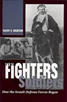 From Fighters to Soldiers: How the Israeli Defense Forces Began