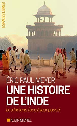 Une histoire de l'Inde : Les Indiens face à leur passé (Espaces libres t. 287)