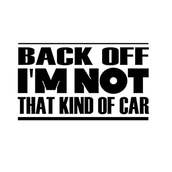 Custom Brother - Back Off I m NOT That Kind of CAR Car Laptop Wall Sticker a81