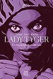 Lady Tyger: Es mi cuerpo y es mi vida: 2 (Héroes y villanos)