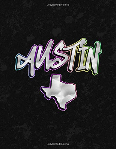 Austin: 150 Page 8.5 x 11' Lined Notebook Graffiti Print City Name & Texas State Map Journal Book