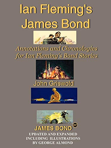 Ian Fleming's James Bond: Annotations and Chronologies for Ian Fleming's Bond Stories