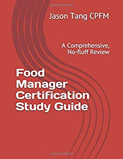Food Manager Certification Study Guide: A Comprehensive, No-fluff Review