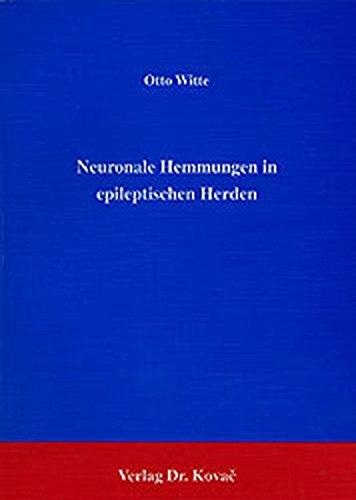 Neuronale Hemmungen in epileptischen Herden .