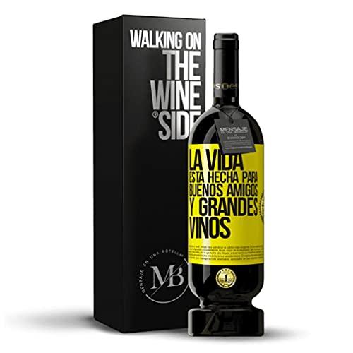 «La vida está hecha para buenos amigos y grandes vinos» Mensaje en una Botella. Vino Tinto Premium Reserva MBS Martín Berasategui System. Etiqueta Amarilla PERSONALIZABLE.