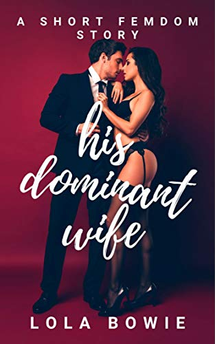 His Dominant Wife: A Short Femdom Story (English Edition)