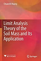 Limit Analysis Theory of the Soil Mass and Its Application