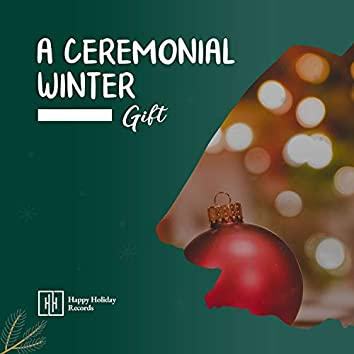 A Ceremonial Winter Gift