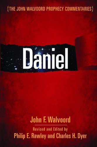 Download Daniel (The John Walvoord Prophecy Commentaries) 0802417442