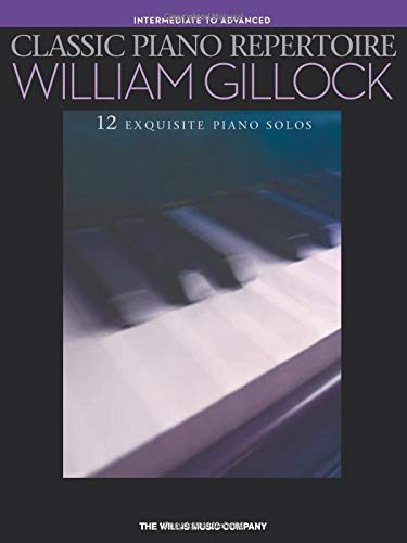 Classic Piano Repertoire - William Gillock: Intermediate to Advanced Level