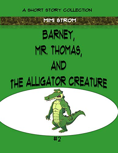 Barney, Mr. Thomas, and The Alligator Creature (Barney and Mr. Thomas Book 2) (English Edition)