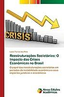 Reestruturações Societárias: O Impacto das Crises Econômicas no Brasil