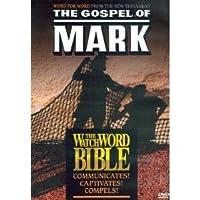 The Gospel of Mark: The Watchword Bible