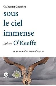 Sous le ciel immense selon O'Keeffe par Catherine Guennec