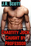 Chastity Jock Caught by Professor: Risky Public Exhib Jock Professor (The Chastity Frat Book 7)...