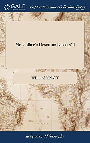 Mr. Collier's Desertion Discuss'd: Or the Offices of Worship