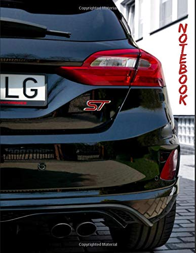 Ford Fiesta ST Notebook: Awesome Notebook 120 pages 8.5x11',perfect for men, women, boys and girls and for any car lovers enthusiast