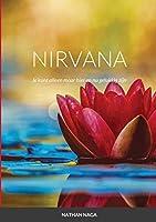 Nirvana: Je kunt alleen maar hier en nu gelukkig zijn