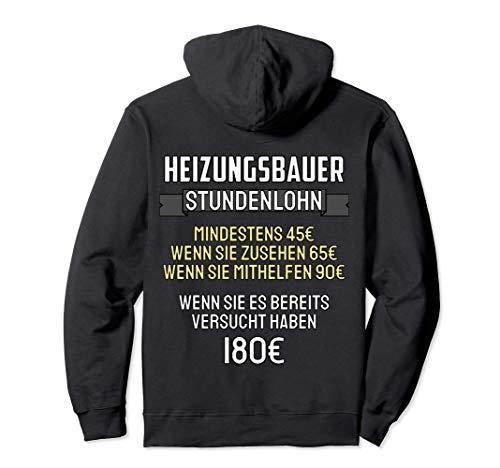 Heizungsbauer Stundenlohn lustiges Geschenk Pullover Hoodie