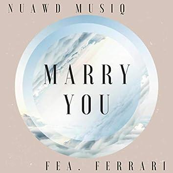 Marry You (feat. Ferrari)