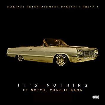 It's Nothing (feat. Notch, Charlie Bana & Kola)