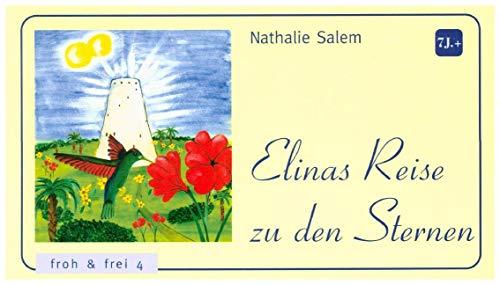 Elinas Reise zu den Sternen (Froh & Frei)
