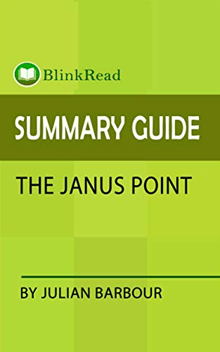 Summary Guide: The Janus Point by Julian Barbour (BlinkRead) (English Edition)