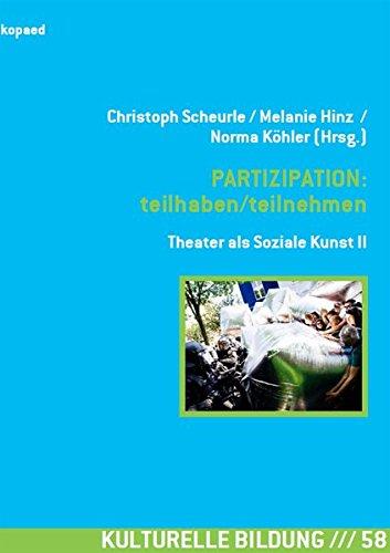 PARTIZIPATION: teilhaben/teilnehmen: Theater als Soziale Kunst II (Kulturelle Bildung)