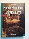 Möbelrestaurierung selbstgemacht: Eine Anleitung in rund 1000 Bildern
