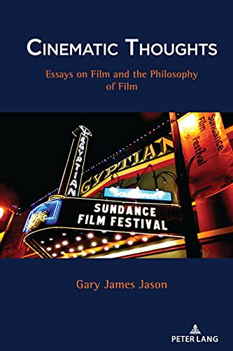 Cinematic Thoughts; Essays on Film and the Philosophy of Film