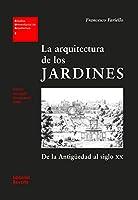 La arquitectura de los jardines : de la antigueedad al siglo XX