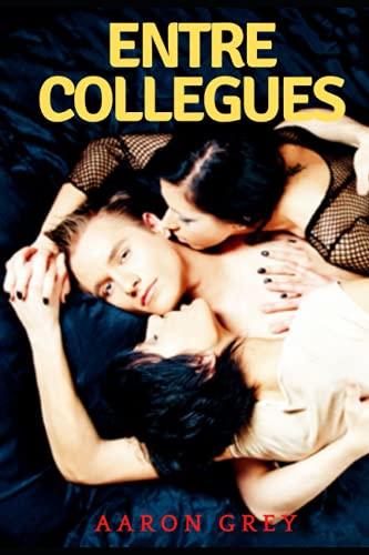 Entre collègues: Roman érotique. Romance, fantasmes. +18 ans