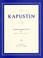 カプースチン 10のインヴェンション 作品73