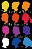 Image of The Love Affairs of Nathaniel P.: A Novel