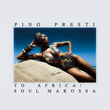To Africa/Soul Makossa