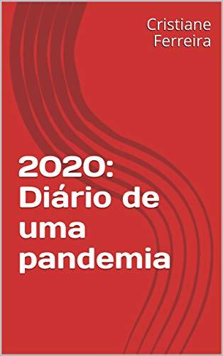 2020: Diário de uma pandemia (Portuguese Edition)