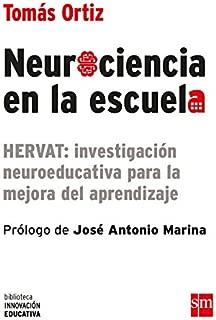 Neurociencia en la escuela : HERVAT : investigación neuroeducativa para la mejora del aprendizaje