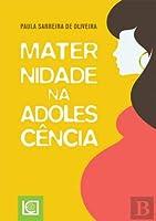 Maternidade na Adolescência (Portuguese Edition)