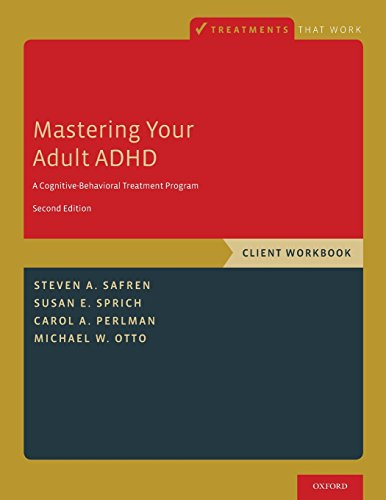 Mastering Your Adult ADHD: A Cognitive-Behavioral Treatment Program, Client Workbook (Treatments That Work)