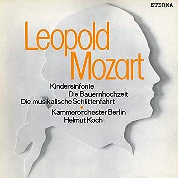 Leopold Mozart: Kindersinfonie / Die Bauernhochzeit / Die musikalische Schlittenfahrt