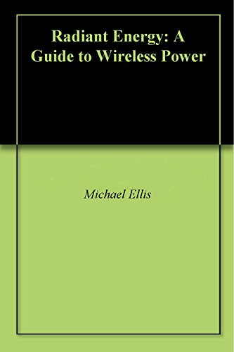 Radiant Energy: A Guide to Wireless Power