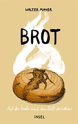 Brot: Auf der Suche nach dem Duft des Lebens