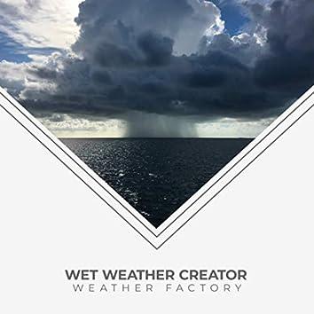Wet Weather Creator