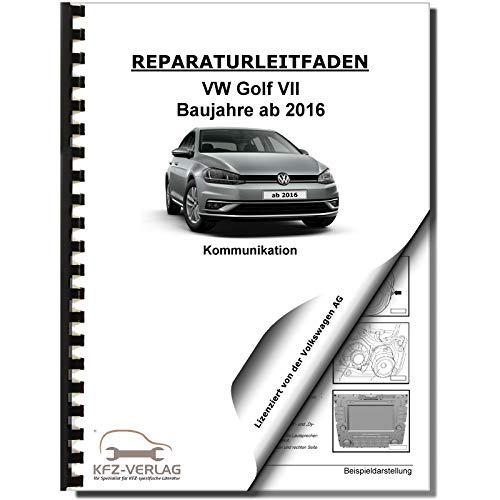 VW Golf 7 Typ 5G/AU ab 2016 Radio Navigation Kommunikation Reparaturanleitung