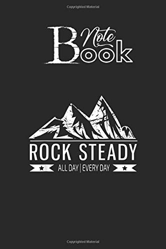 Notebook: Rock Steady Designed Notebook And Diary Log Book Guided Workout for Their Interpretations Size 6x9x120 Pages with Rule Lined College White Pages