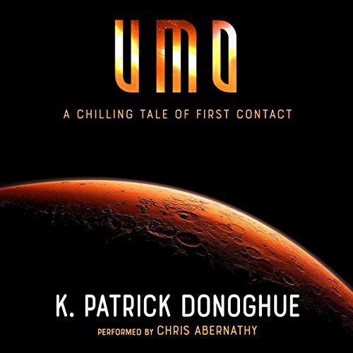 UMO: A Chilling Tale of First Contact Audiobook By K. Patrick Donoghue cover art